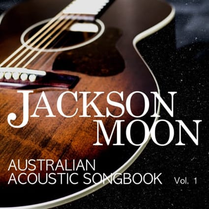 Australian Acoustic SongBook Vol 1 by Jackson Moon